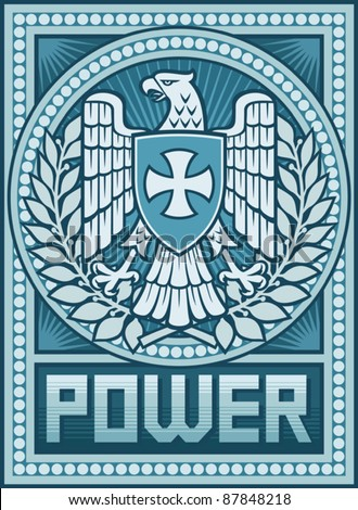 Eagle poster - Symbol of Power (Power -  Propaganda Poster, Eagle and the Cross coat of arms)