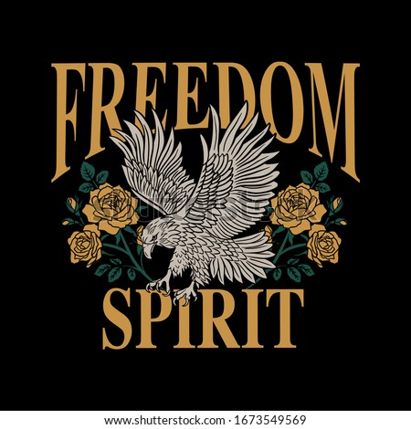 Eagle with Roses and Freedom Spirit Slogan