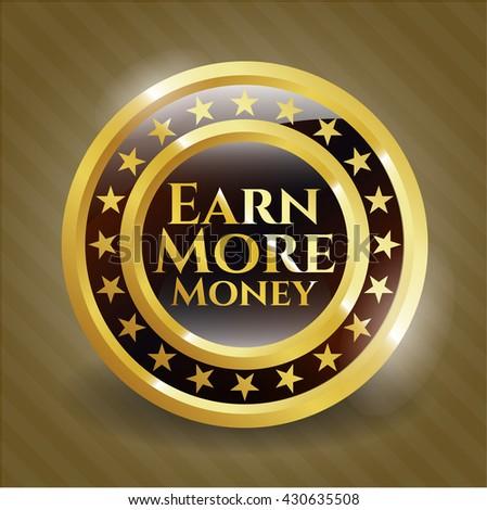 Earn More Money golden emblem