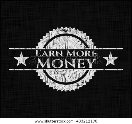 Earn More Money with chalkboard texture