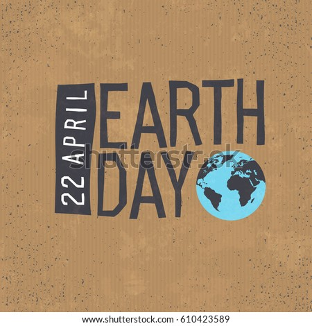 Earth day, 22 April text with globe symbol on cardboard  texture background.