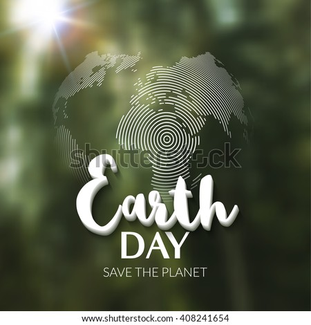 Earth Day. Earth World map globe sign. Hand drawn lettering. Greeting card, poster, web design. Typography poster