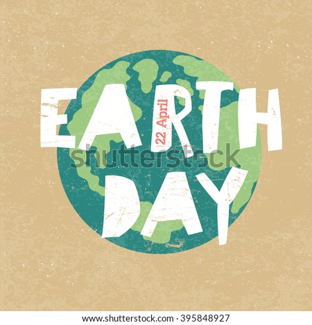 Earth Day Illustration. Earth day, 22 April. Paper cut letters