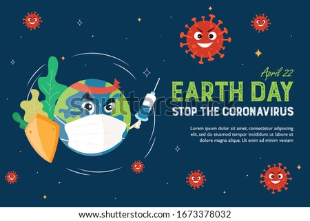 Earth Day Stop the Coronavirus Banner/ Illustration of the Earth wear face mask and use vaccine to protect and fight surrounding Covid-19 corona virus. Stop n-CoV pandemic concept