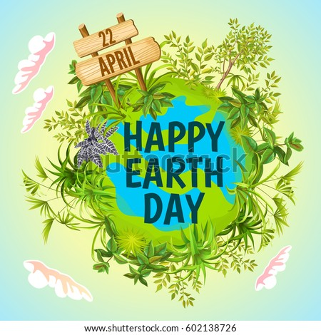 Earth Day. Vector illustration with the words, wooden signboard and green leaves