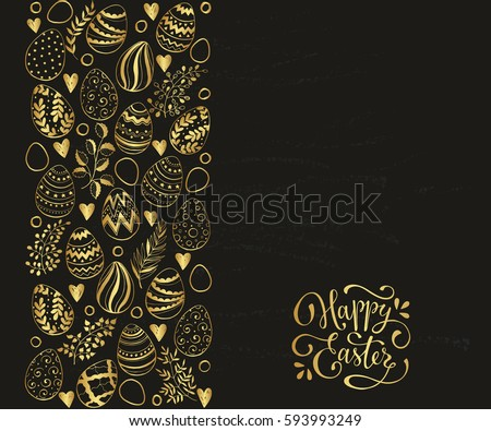 Easter eggs composition hand drawn gold on black background. Decorative vertical stripe from eggs with leaves and calligraphic wording.