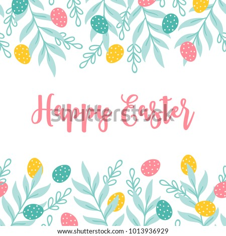 Easter greeting card with seamless floral border - eggs and leaves. Perfect for spring holiday invitation.