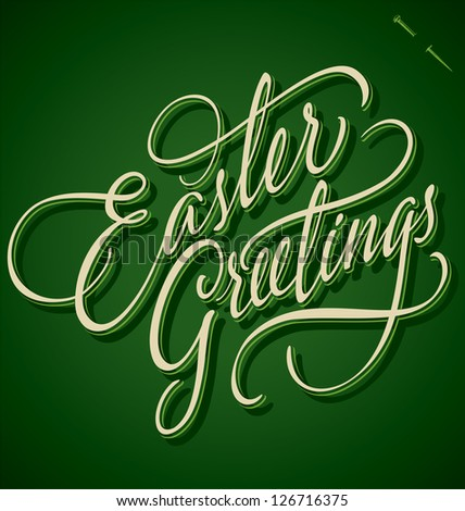 EASTER GREETINGS hand lettering - handmade calligraphy; vector (eps8)