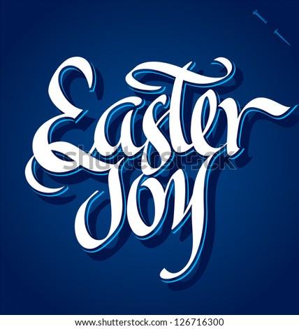 EASTER JOY hand lettering - handmade calligraphy; vector (eps8) - stock vector