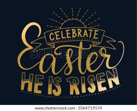 He Is Risen Easter Quote Vector Illustration Download Free Vector