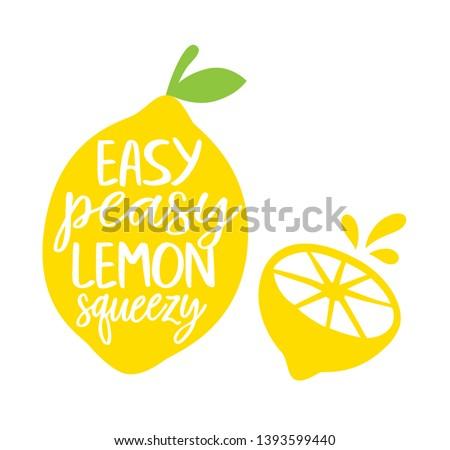 Easy Peasy Lemon Squeezy Vector Illustration. Full and sliced lemon.