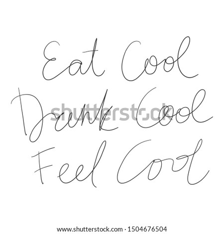 Eat cool drink cool feel cool. Vector hand drawn illustration with cartoon lettering. Good as a sticker, video blog cover, social media message, gift cart, t shirt print design.