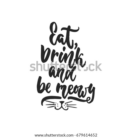 eat  drink and be meowy   hand