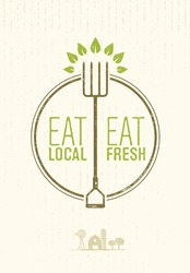Eat Local, Eat Fresh Healthy Food Eco Farm Vector Concept on Rusty Background. Pitchfork With Leaves Sign.
