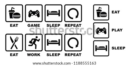 Eat play sleep repeat,  eat work sleep repeat, eat sleep play, eat game sleep Vector fun funny symbal icon icons sign signs boy girl man woman happy Lazy day sunday weekend AM and PM Day and Night