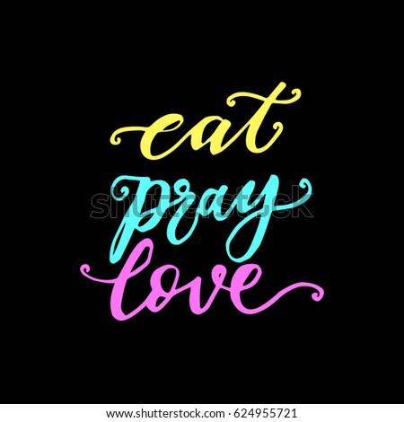eat pray love hand lettered