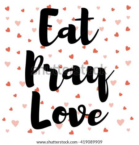 eat pray love lettering