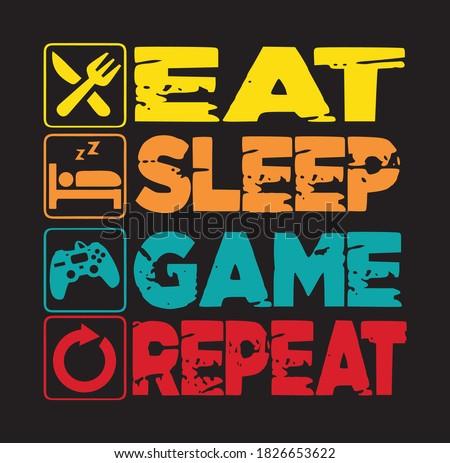 eat sleep game repeat gaming design Stock photo ©