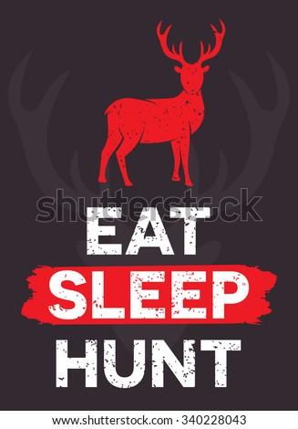 eat sleep hunt   creative