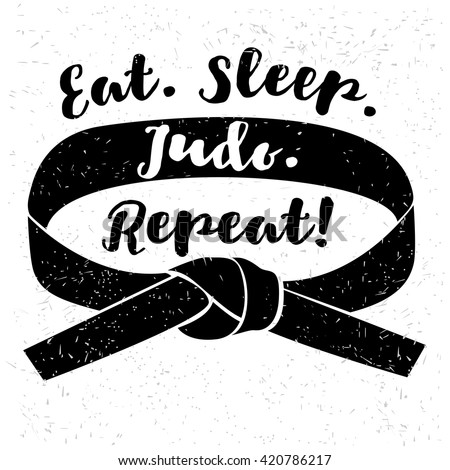 Eat. Sleep. Judo. Repeat. Judo logo, label, badge, design element. Sport design vector illustration. Martial art rank belt. Judo belt. Sport print. Retro vintage judo sport vector illustration