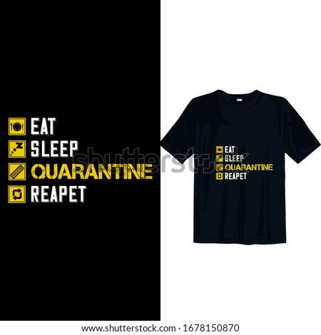 eat sleep quarantine repeat 2019-2020 funny t shirt. Stay protected from 2019 Pestilence Novel Corona Virus T-shirt 2019 Novel corona virus funny t shirt for man,women and children