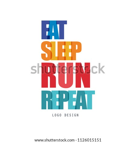 Eat, sleep, run, repeat logo design, inspirational and motivational slogan for running poster, card, decoration banner, print, badge, sticker vector Illustration