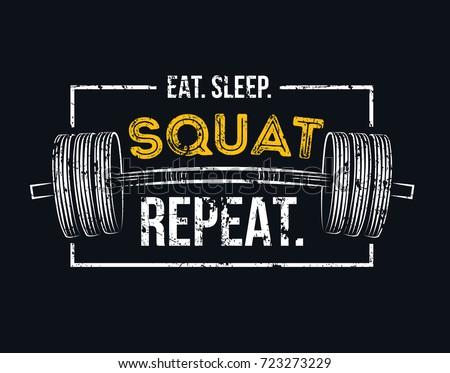 eat sleep squat repeat gym
