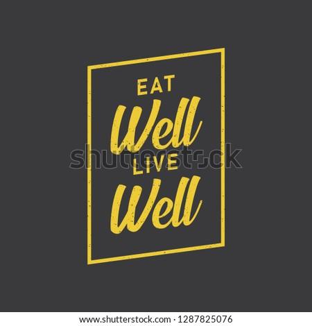 Eat Well Live Well Text vector design element. - Vector