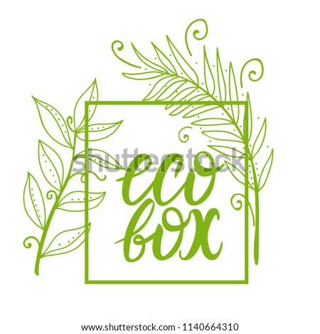 Eco Box inscription lettering sign. Vector illustration hand drawn isolated on white background. Hand drawing botanical branch of a flower. #1140664310