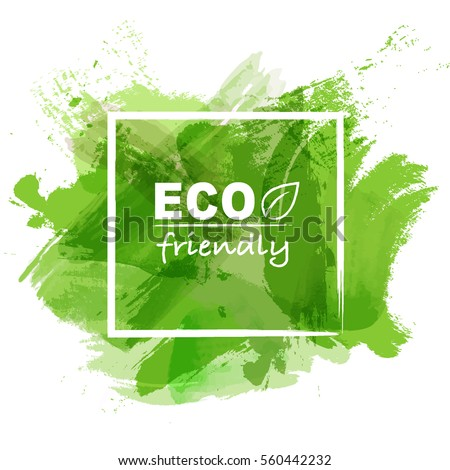 Eco friendly concept with green watercolor paint background, Vector illustration