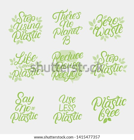 Eco friendly hand written lettering quotes, phrases set. Use Less Plastic, Say No to Plastic, Zero Waste and others for card, stickers, prints, textile design. Vector illustration.