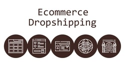 ecommerce dropshipping background concept with ecommerce dropshipping icons. Icons related website, web, wishlist, internet, gateway