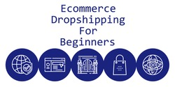 ecommerce dropshipping for beginners background concept with ecommerce dropshipping for beginners icons. Icons related shopping bag, website, internet, gateway