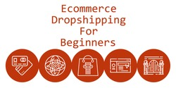 ecommerce dropshipping for beginners background concept with ecommerce dropshipping for beginners icons. Icons related debit card, shopping bag, website, internet, gateway