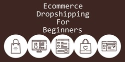 ecommerce dropshipping for beginners background concept with ecommerce dropshipping for beginners icons. Icons related shopping bag, website, wishlist