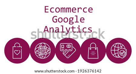ecommerce google analytics background concept with ecommerce google analytics icons. Icons related shopping bag, debit card, internet