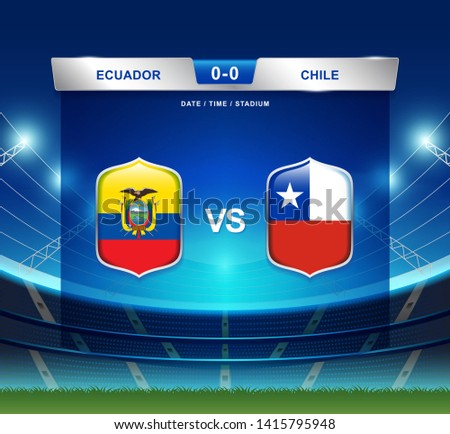 Ecuador vs Chile scoreboard broadcast template for sport soccer south america's tournament 2019 group C and football championship vector illustration