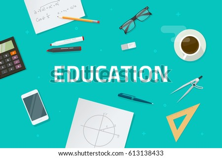 Education concept vector illustration, flat style learning objects on work desk with education text top view, geometry math or algebra banner