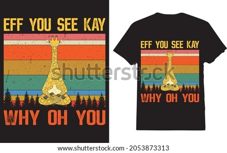 Eff You See Kay Why Oh You T-shirt For Giraffe Lover  Stok fotoğraf ©