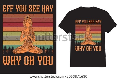 Eff You See Kay Why Oh You Tattooed Yoga T-shirt for Women Stok fotoğraf ©