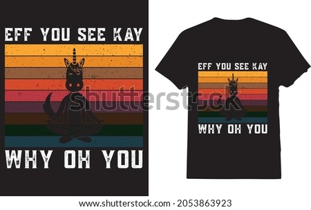 Eff You See Kay Why Oh You Unicorn Retro Vintage T-shirt for unicorn lover Stok fotoğraf ©