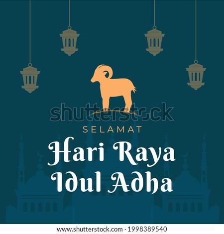 Eid al Adha greetings with goat. selamat hari raya Idul Adha translates to Eid al Adha mubarak. social media post