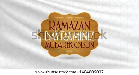 Eid al-Fitr Mubarak Islamic Feast Greetings (Turkish: Ramazan Bayraminiz Mubarek Olsun) Holy month of muslim community Ramazan. Billboard, Poster, Social Media, Greeting Card template.