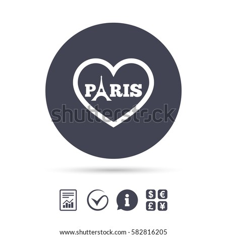 Eiffel tower icon. Paris symbol. Heart sign. Report document, information and check tick icons. Currency exchange. Vector