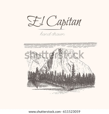 El Capitan. Yosemite. Sketch of a mountains, engraving style, hand drawn vector illustration