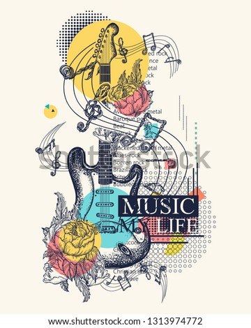 Electric guitar, roses and notes. Rock and roll poster. Zine culture style, contemporary collage. Symbol of rock festivals. Music my life slogan