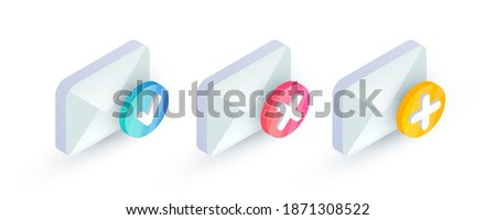 Email with checkmark isometric icon set. Cancel and Confirm email, unsubscribe, successful verification, add new message concept. 3d Mail sign with red cross x and yes checkmark. Social network vector