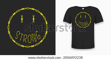 Emoji smile made by barbed wire with slogan for t-shirt design.  Typography graphics for tee shirt with smile and slogan - strong, made by barbwire. Apparel print design with t shirt mockup. Vector. Foto stock ©