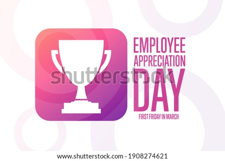 Employee Appreciation Day. First Friday in March. Holiday concept. Template for background, banner, card, poster with text inscription. Vector EPS10 illustration Сток-фото ©