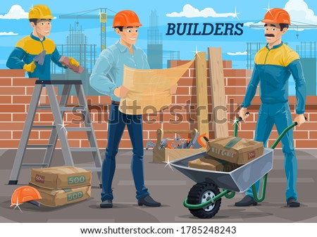 Engineer builder workers on construction site, architect and builder mason, vector house building. Worker constructor with house project plan, mason at bricklaying and builder with cement wheelbarrow